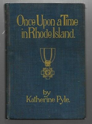 1914 Once Upon A Time In RHODE ISLAND Illustrated Early History * Katherine Pyle
