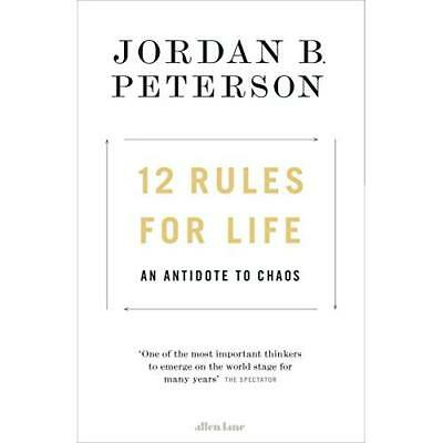 12 Rules for Life: An Antidote to Chaos Peterson, Jordan B.