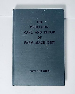 The Operation Care And Repair Of Farm Machinery 25th Edition John Deere Book