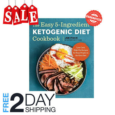 The Easy 5-Ingredient Ketogenic Diet Cookbook Low-Carb, High-Fat Recipes