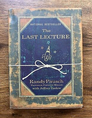 The Last Lecture by Jeffrey Zaslow, Randy Pausch (2008, Hardcover) ~ Like New