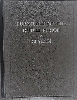 FURNITURE OF THE DUTCH PERIOD IN CEYLON - FIRST EDITION 1969 - RL Brohier