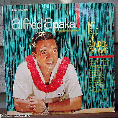 "ALFRED APAKA ""MY ISLE OF GOLDEN DREAMS"" (1963) 12"" LP *I combine shipping*"
