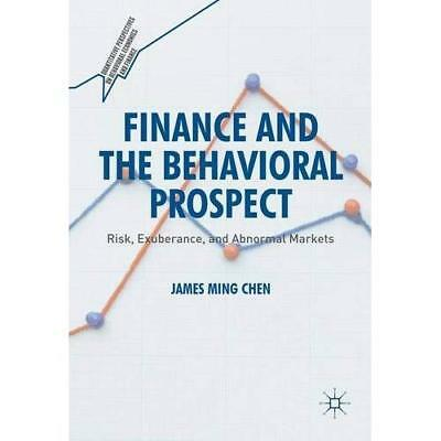 Finance and the Behavioral Prospect: Risk, Exuberance, and Abnormal Markets Chen