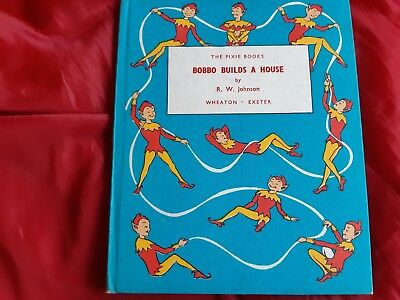 Bobbo Builds A House by R.W. Johnson, The Pixie Books, children's picture book