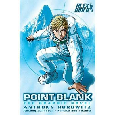 Alex Rider: Point Blank: the Graphic Novel Horowitz, Anthony/ Johnston, Antony/
