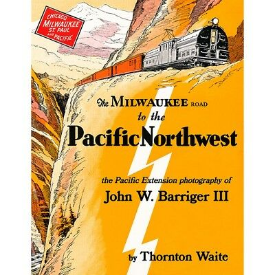 The MILWAUKEE ROAD to the PACIFIC NORTHWEST (Olympian & Columbian) 2018 NEW BOOK