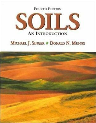 Soils An Introduction by Donald N. Munns and Michael J. Singer 4th Ed 1998