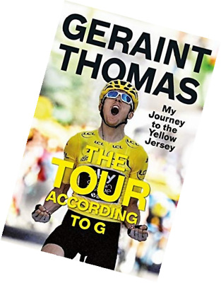 The Tour According to G: My Journey to Yellow Jersey - Geraint Thomas