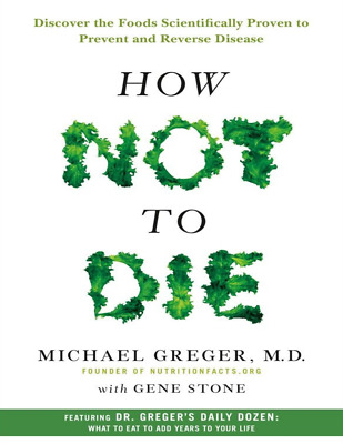 How Not to Die by Michael Greger M.D. with Gene Stone --eBook-- (PDF Only)