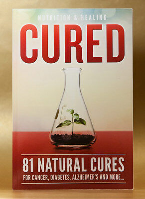 Cured: 81 Natural Cures for Cancer Diabetes Alzheimer's Dr Rothfeld - 2018