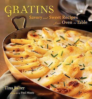 NEW - Gratins: Savory and Sweet Recipes from Oven to Table