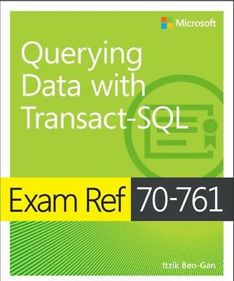 Querying Data with Transaction SQL Exam Ref 70-761 Email Delivery only.