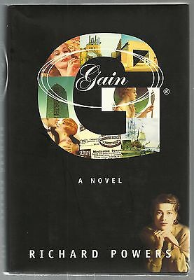 Gain : A Novel by Richard Powers (1998, Hardcover) 1st Edition 1st Printing