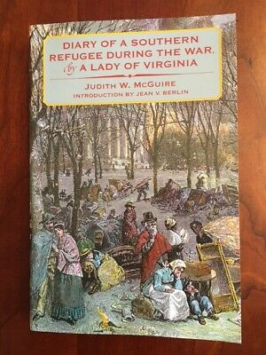 Diary of a Southern Refugee During the Civil War, by a Lady of Virginia, 1st ed