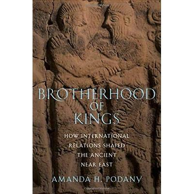 Brotherhood of Kings: How International Relations Shaped the Ancient Near East P