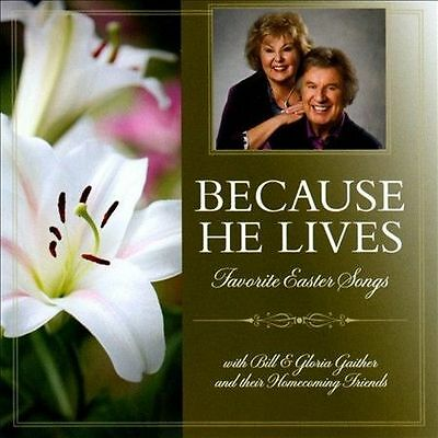 Because He Lives: Favorite Easter Songs by Bill & Gloria Gaither (Gospel)/Bill …