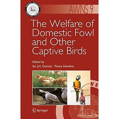The Welfare of Domestic Fowl and Other Captive Birds: Vol 9 Duncan, Ian J. h. (E