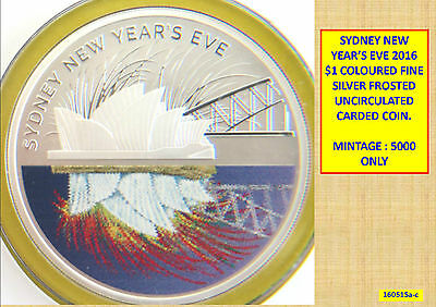 SYDNEY NEW YEAR'S EVE – CITY OF COLOUR 2016 $1 FINE SILVER FROSTED UNC 160515a-c