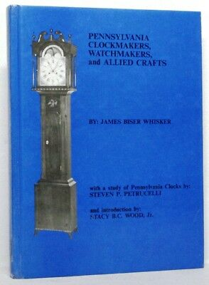 Pennsylvania Clockmakers, Watchmakers, and Allied Crafts