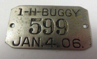 Antique 1906 BUGGY TAG Vintage #599 Metal License Plate for Horse-Drawn Carriage
