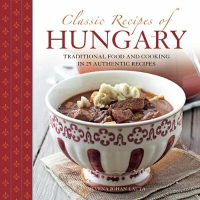 Food And Cooking Of Hungary 65 Traditional Recipes From Central