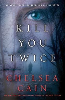 Kill You Twice - by Chelsea Cain - NEW Hardback with Dust Jacket - Free Ship -