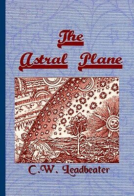 The Astral Plane  Its Scenery, Inhabitants, and Phenomena