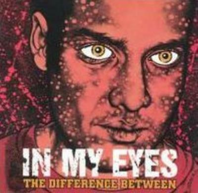 In My Eyes: Difference Between (Cd.)