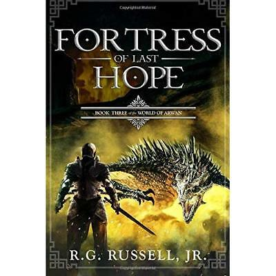 Fortress of Last Hope: Book Three of The World of Arwan R. G. Russell Jr.
