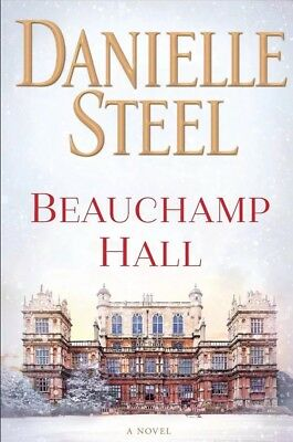 Beauchamp Hall: A Novel by Danielle Steel Hardcover – NEW