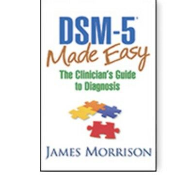 [PDF] DSM-5 Made Easy The Clinician's Guide to Diagnosis By James Morrison