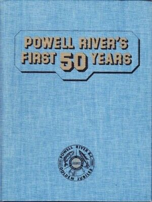 Powell River's First 50 Years: Golden Jubilee 1910-1960. British Columbia 827858