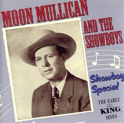 Moon Mullican and the Showboys - Early King Sides; Rockabilly