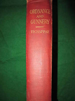 U.s Ww1 Technical Book On Ordnance And Gunnery  By Lt. Col. William Tschappat