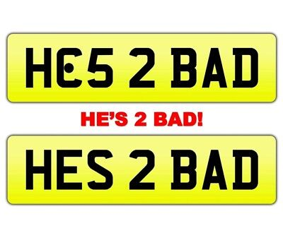 FUNNY RUDE BAD BOY   Cherished Private Car Number Plate HE'S TOO BAD - HC52 BAD