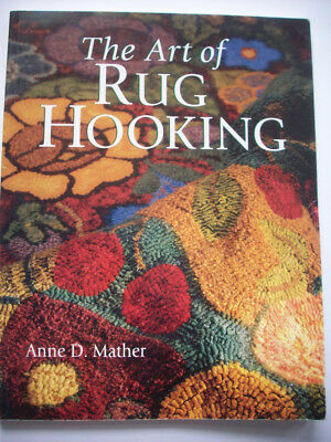 The art of Rug hooking ideas techniques patterns