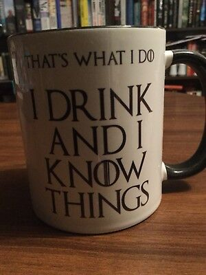 I Drink and I Know Things - Tyrion Lannister Game of Thrones - Coffee or Tea Mug