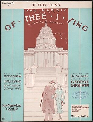 GEORGE GERSHWIN Broadway song OF THEE I SING lyrics by IRA GERSHWIN 1931