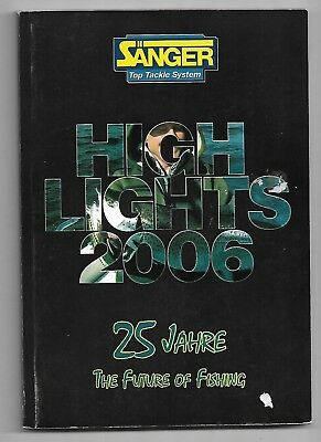 HIGHLIGHTS 2006 SÄNGER Angelkatalog 2006 25 Jahre The Future of Fishing 1A