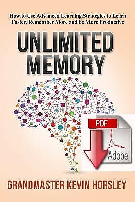 Unlimited Memory: How to Use Advanced Learning Strategies to Learn Faster- PDF