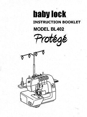 Instruction Manual For Baby Lock Serger Protege Model 402 Sewing Machine