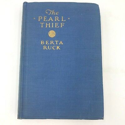 The Pearl Thief by Berta Ruck 1926 1st Edition Book Rare Acceptable BK1