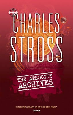 The Atrocity Archives: Book 1 in The Laundry Files by Charles Stross