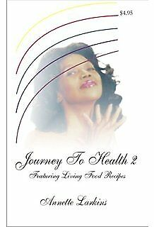Journey To Health 2 by Annette Larkins (AUTOGRAPHED & NEW!)
