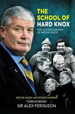 The School Of Hard Knox : The Autobiography Of Archie Knox por Archie Knox