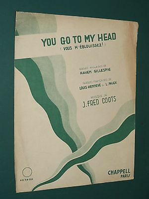 """Partition  """"You go to my head"""" H. GILLESPIE J. FRED COOTS 1938"""