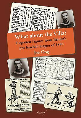 WHAT ABOUT THE VILLA Paperback Book Britains Baseball League 1890 By Joe Gray