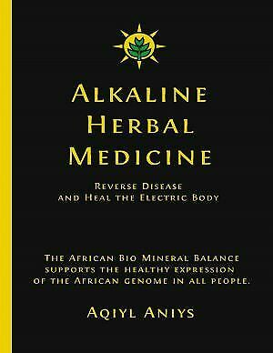 ⚡Alkaline Herbal Medicine Reverse Disease and Heal the Electric Body⚡[E~βøøK]⚡