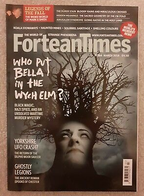 Fortean Times FT364 March 2018 - Who Put Bella in the Witch Elm? Yorkshire UFO